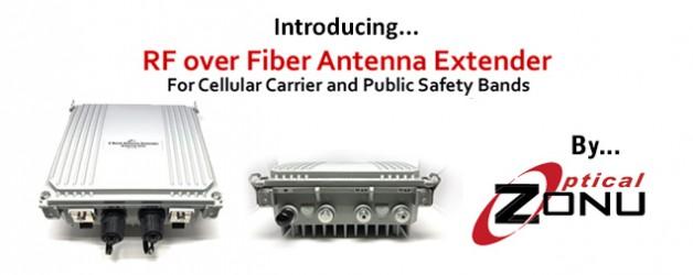 Announcing Optical Zonu's New RFoF Antenna Extender