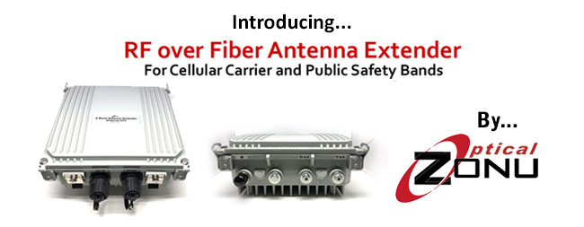Announcing Optical Zonu's New RFoF Antenna Extender
